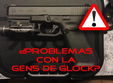 PROBLEMAS GLCOK GEN 5